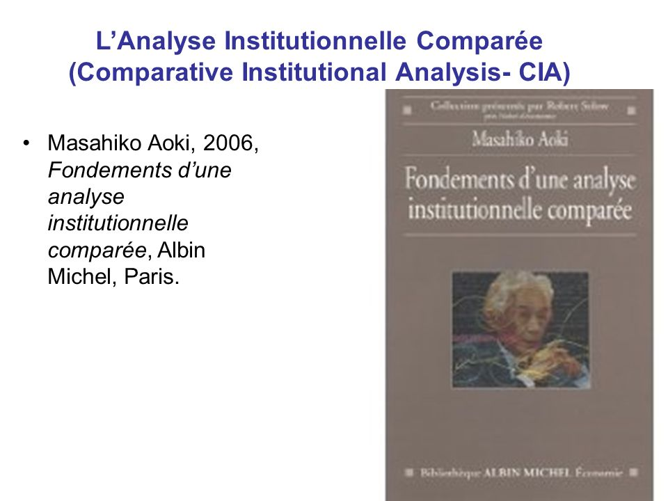 L'Analyse Institutionnelle Comparée (Comparative Institutional Analysis- CIA)