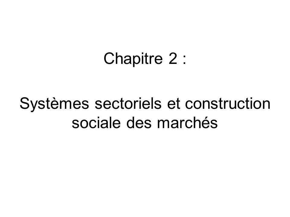 Systèmes sectoriels et construction sociale des marchés