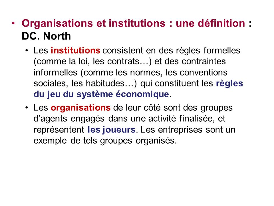 Organisations et institutions : une définition : DC. North