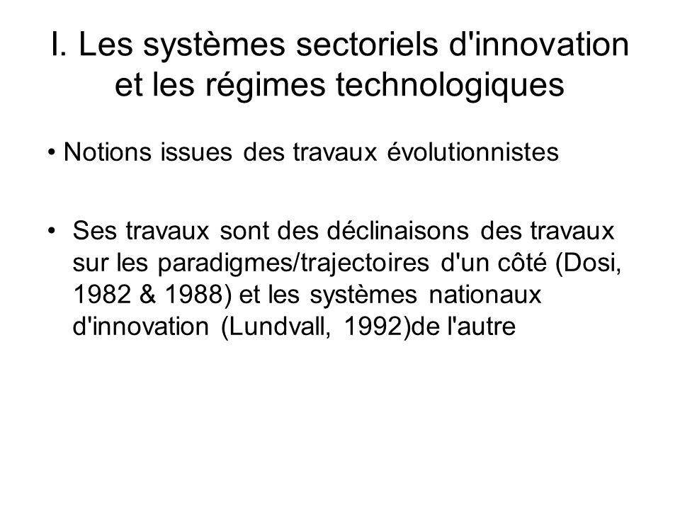 I. Les systèmes sectoriels d innovation et les régimes technologiques
