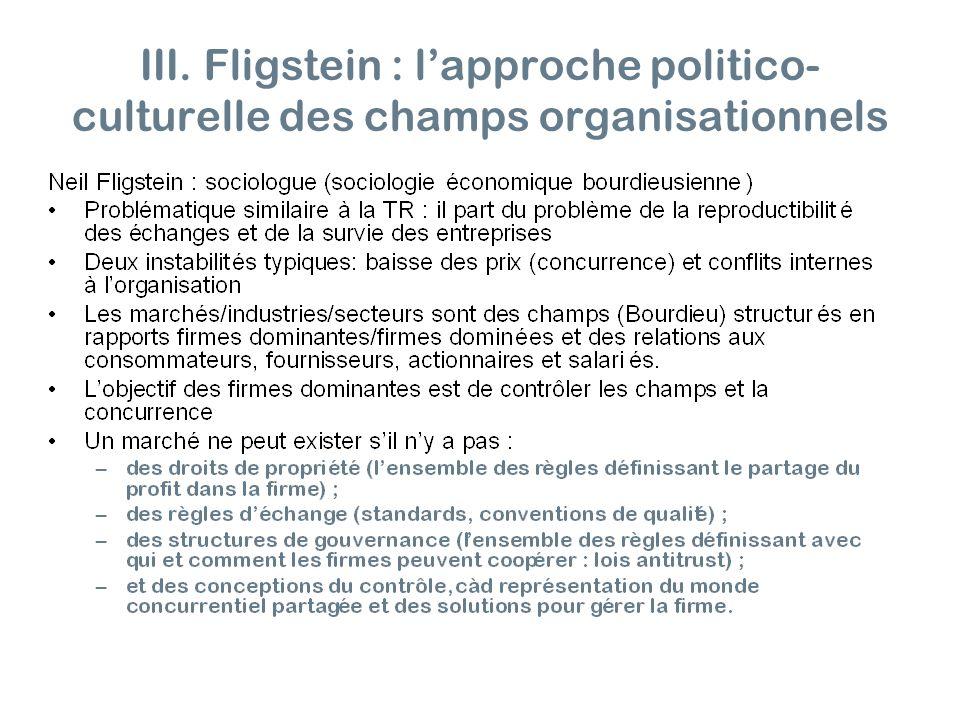 III. Fligstein : l'approche politico-culturelle des champs organisationnels
