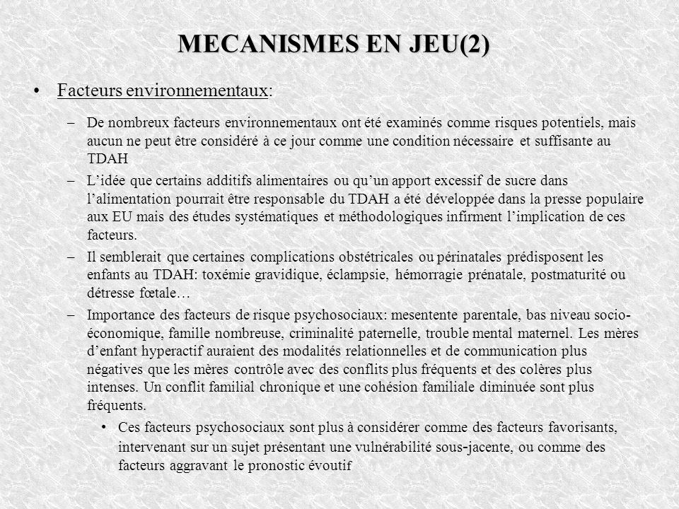 MECANISMES EN JEU(2) Facteurs environnementaux: