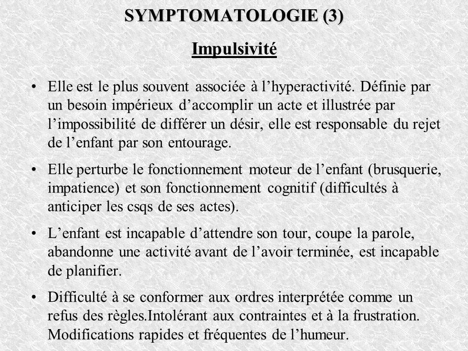 SYMPTOMATOLOGIE (3) Impulsivité