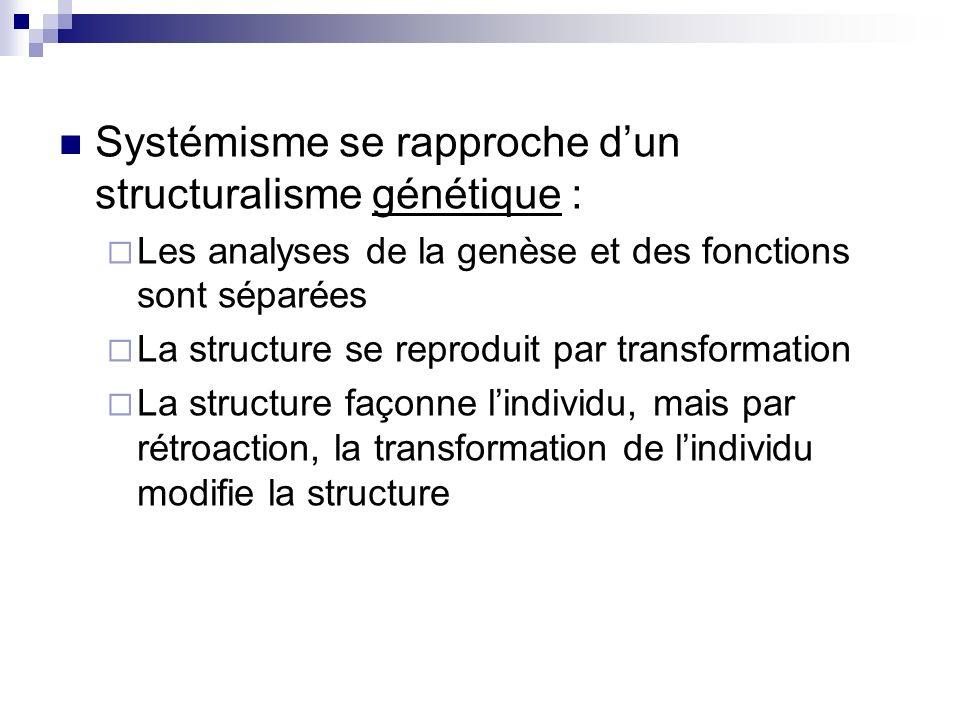 Systémisme se rapproche d'un structuralisme génétique :