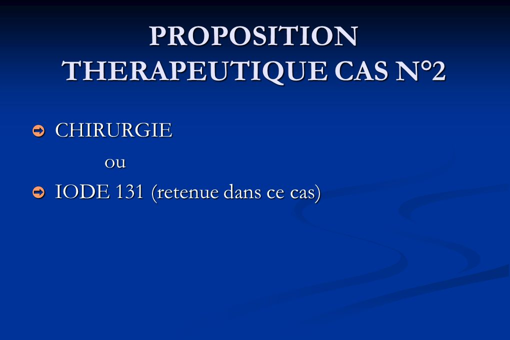 PROPOSITION THERAPEUTIQUE CAS N°2