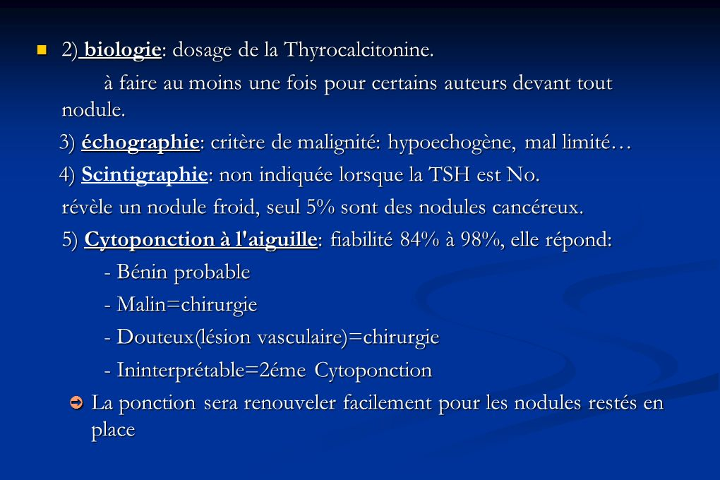 2) biologie: dosage de la Thyrocalcitonine.