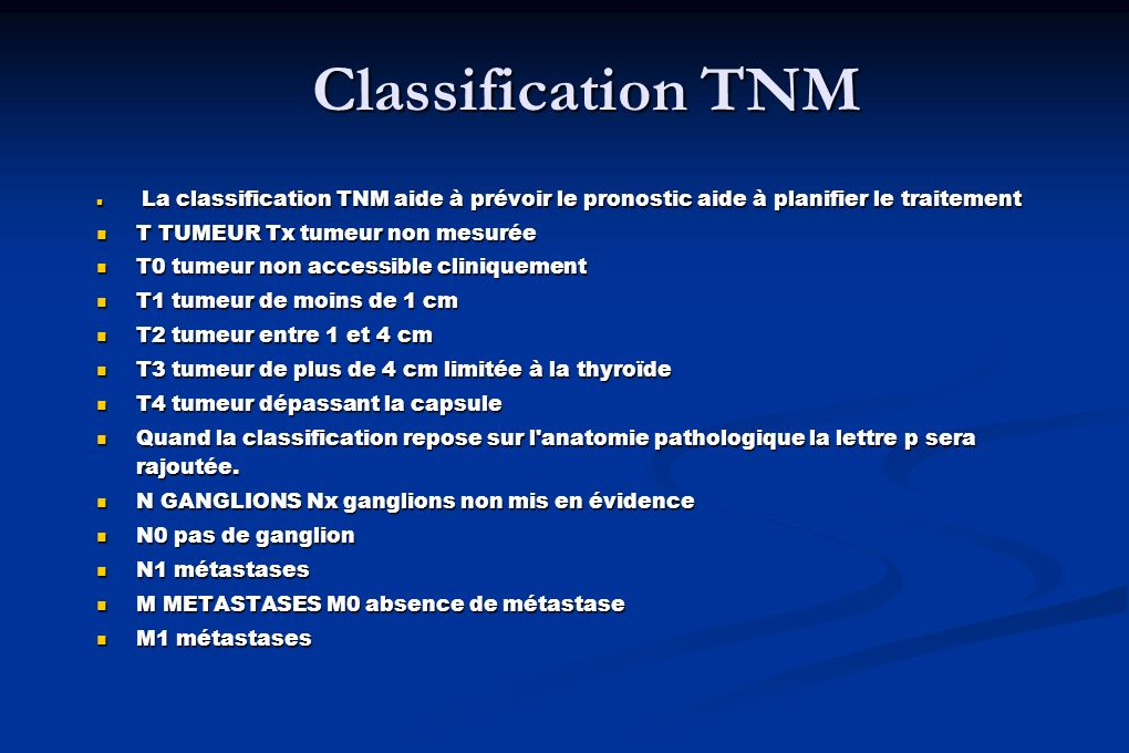 Classification TNM T TUMEUR Tx tumeur non mesurée