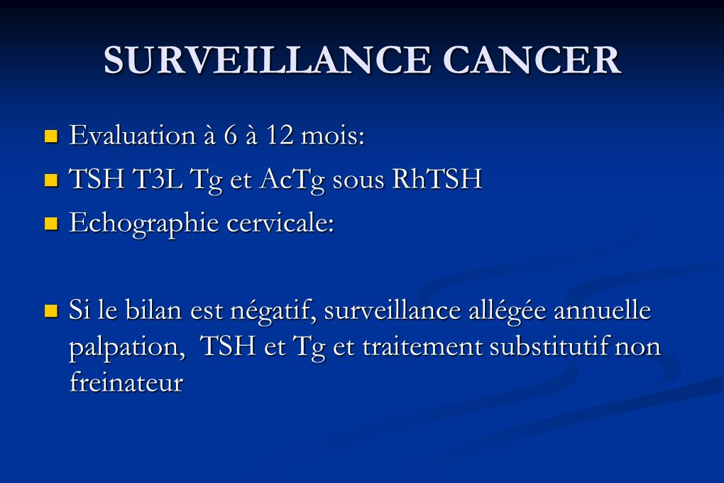 SURVEILLANCE CANCER Evaluation à 6 à 12 mois: