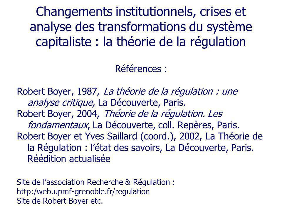 Changements institutionnels, crises et analyse des transformations du système capitaliste : la théorie de la régulation