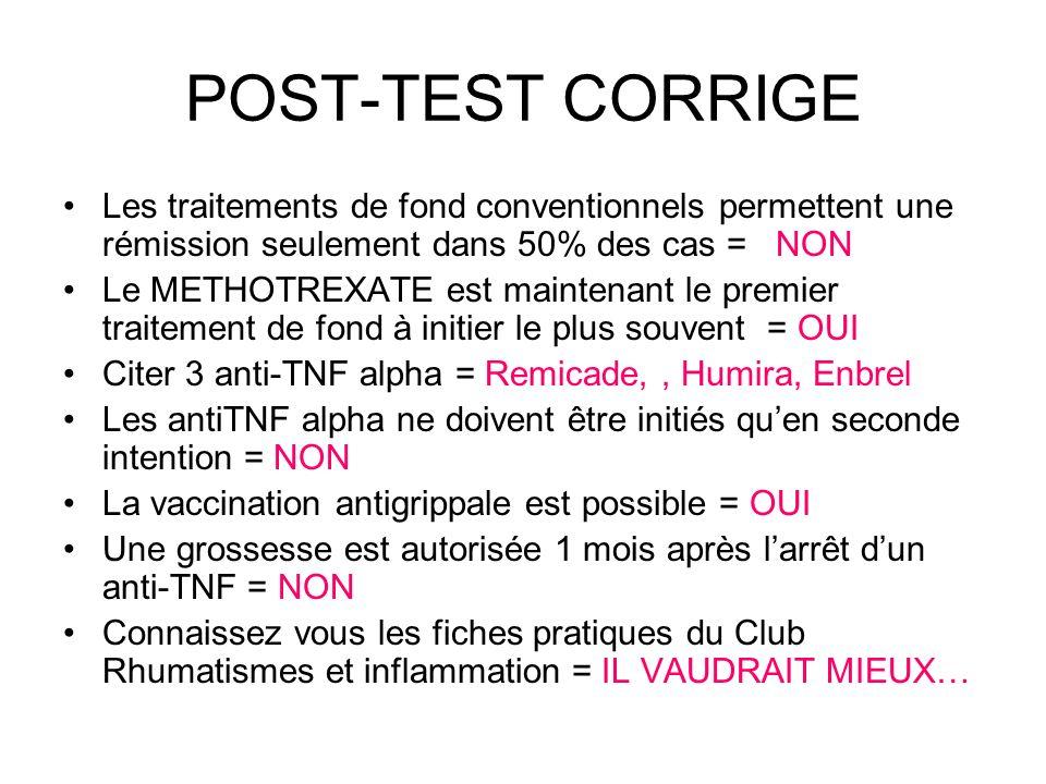 POST-TEST CORRIGE Les traitements de fond conventionnels permettent une rémission seulement dans 50% des cas = NON.
