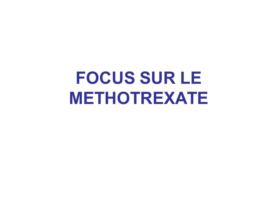 FOCUS SUR LE METHOTREXATE
