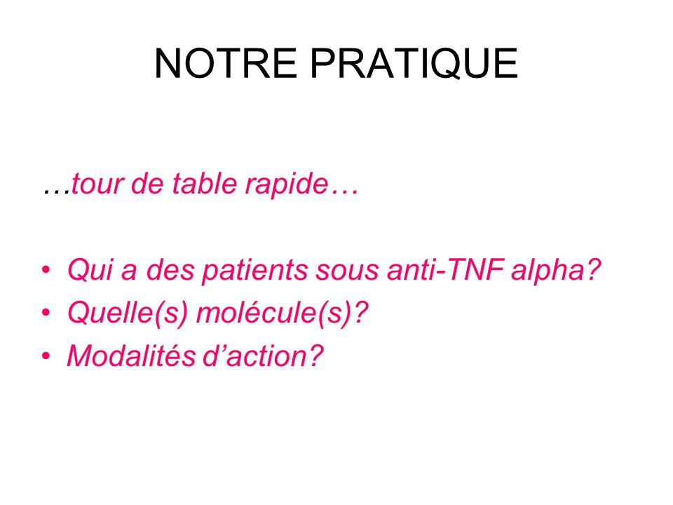 NOTRE PRATIQUE …tour de table rapide…