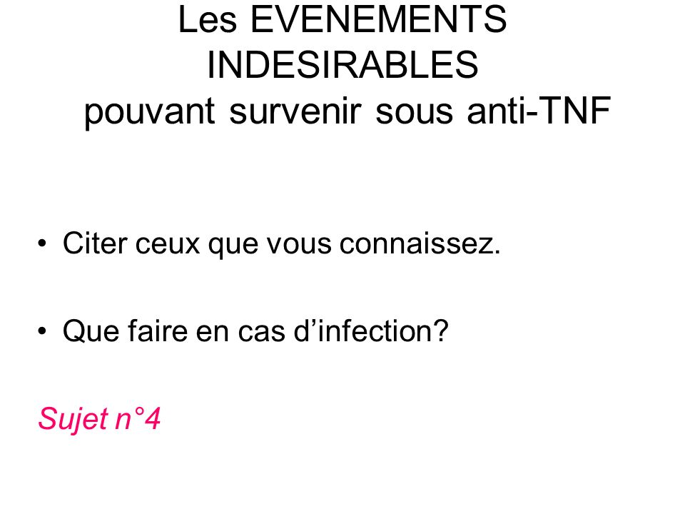 Les EVENEMENTS INDESIRABLES pouvant survenir sous anti-TNF
