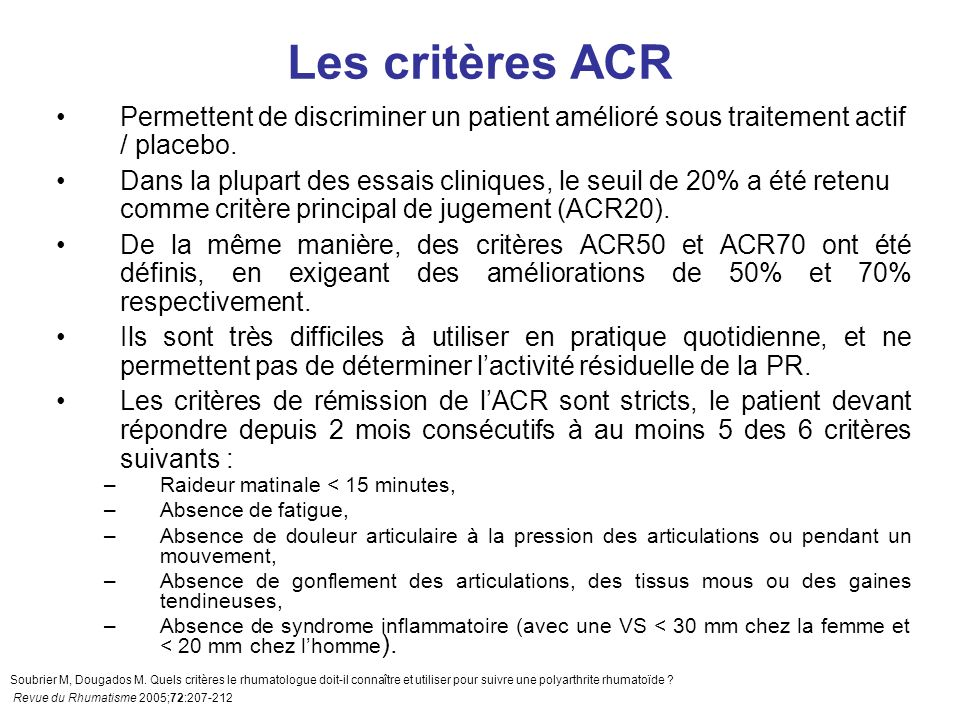 Les critères ACR Permettent de discriminer un patient amélioré sous traitement actif / placebo.