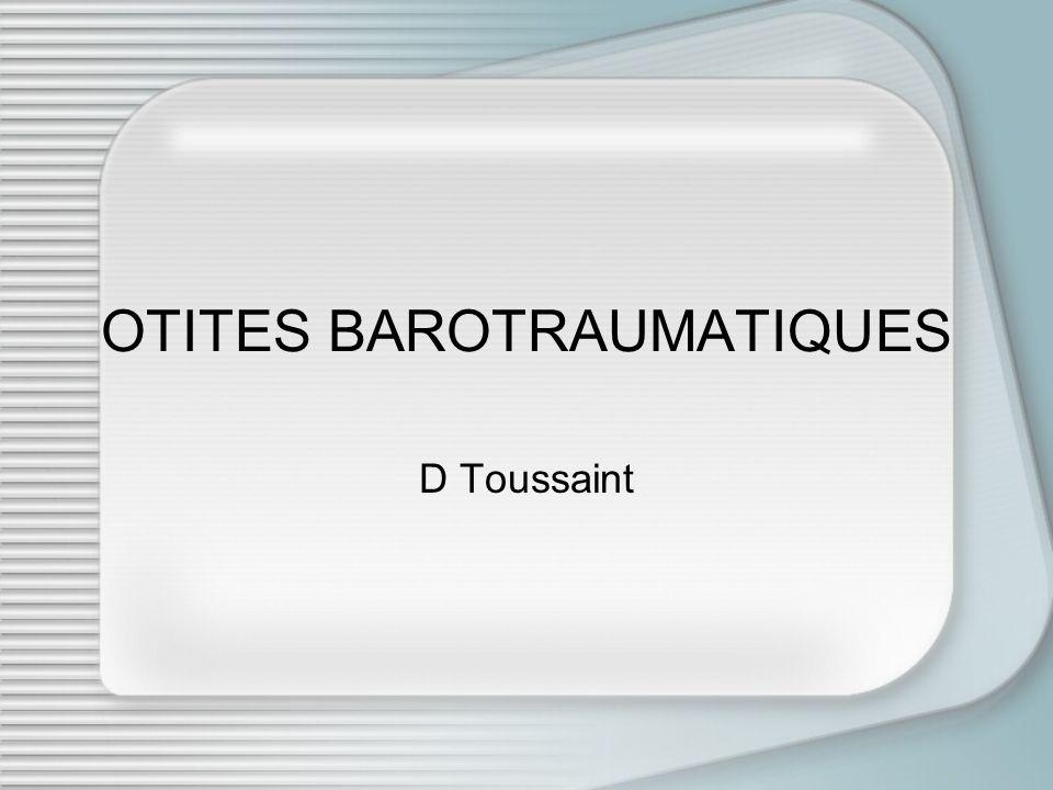 OTITES BAROTRAUMATIQUES