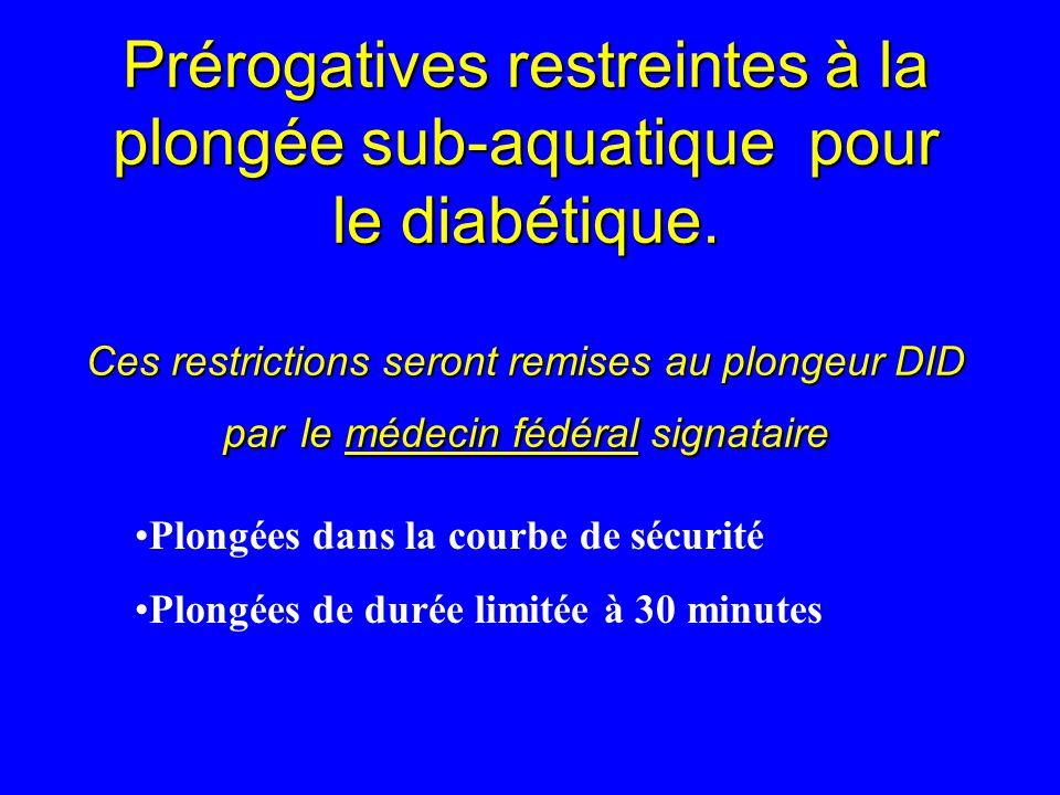 Prérogatives restreintes à la plongée sub-aquatique pour le diabétique