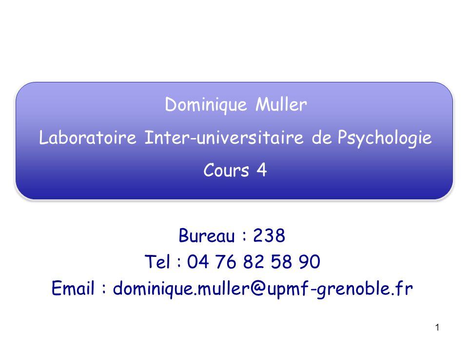 Laboratoire Inter-universitaire de Psychologie Cours 4