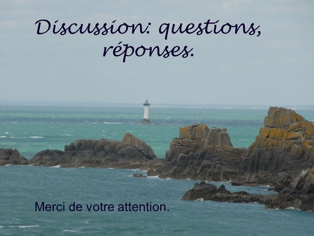 Discussion: questions, réponses.