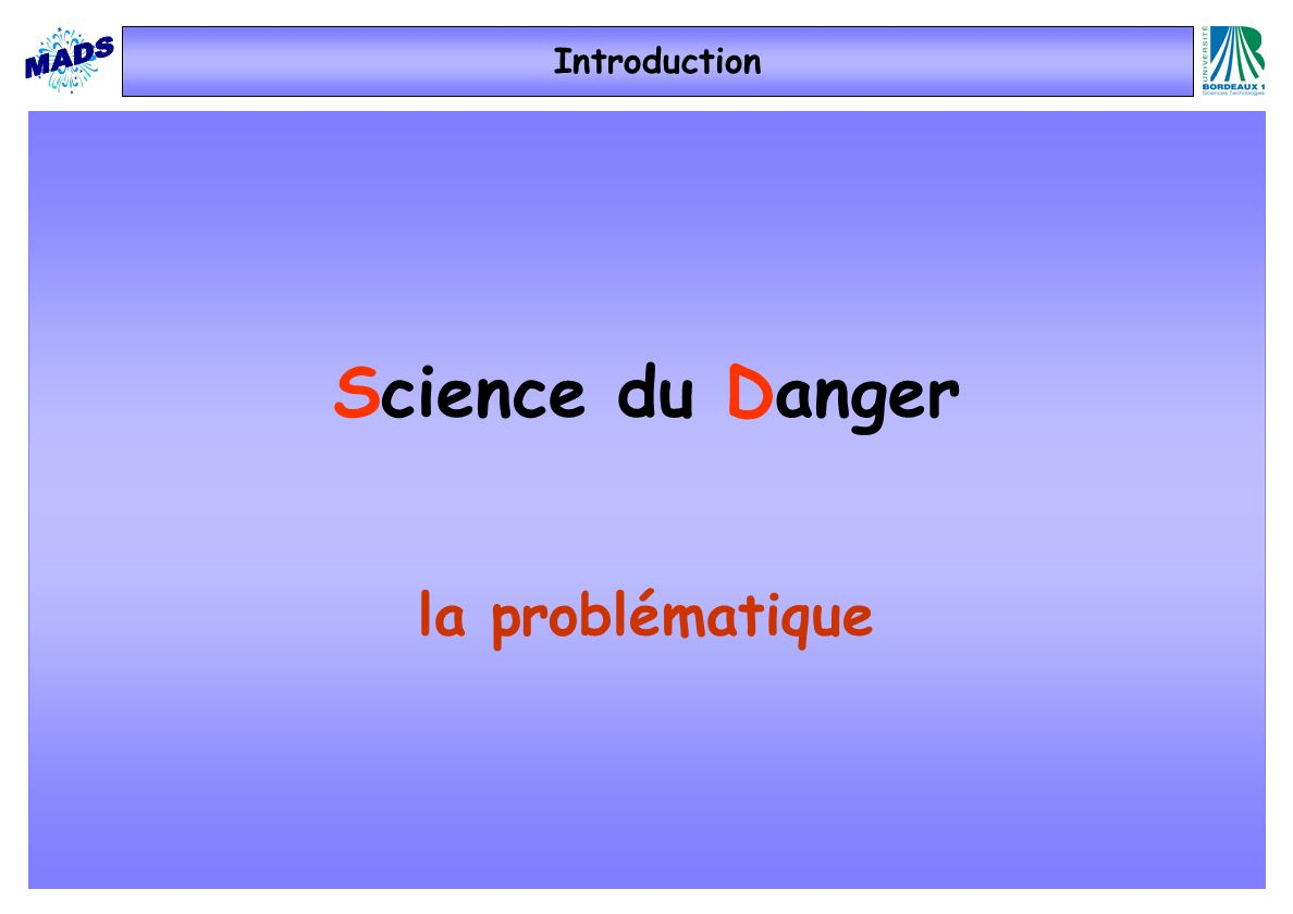 Introduction Science du Danger la problématique