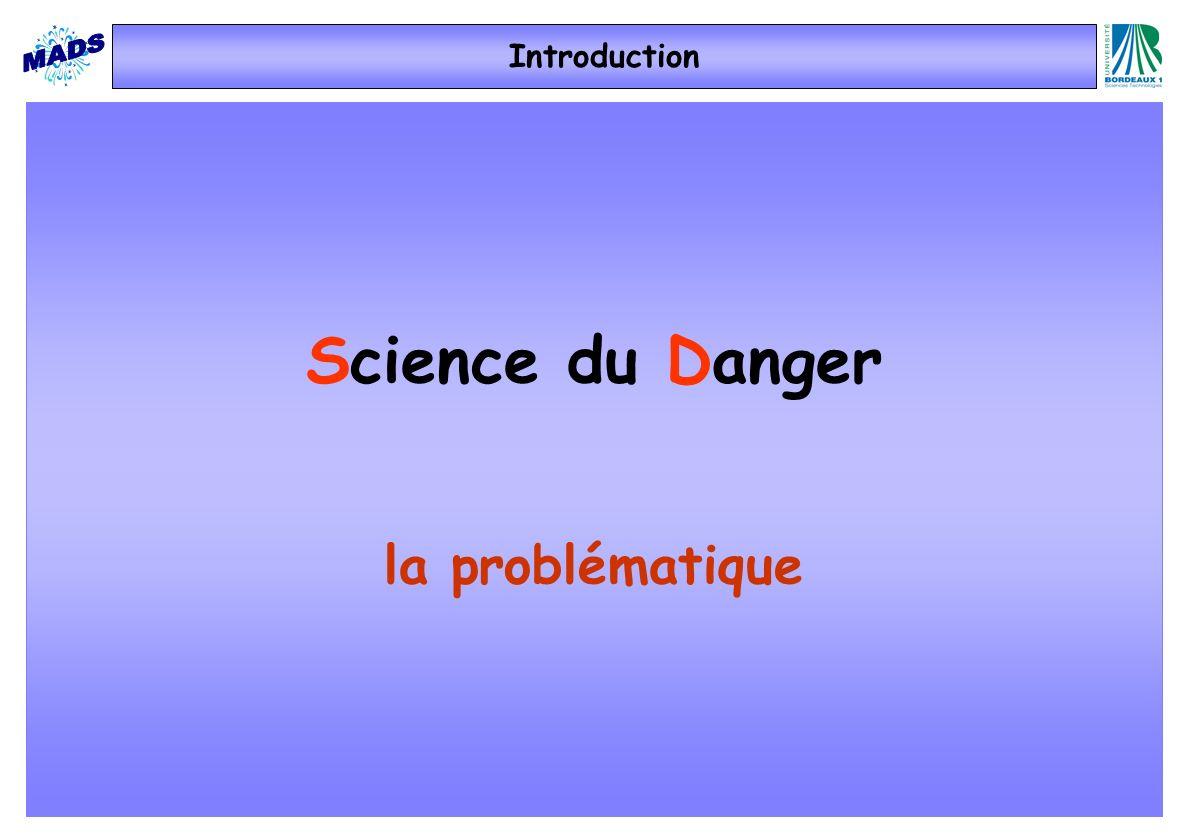 Introduction Science du Danger la problématique