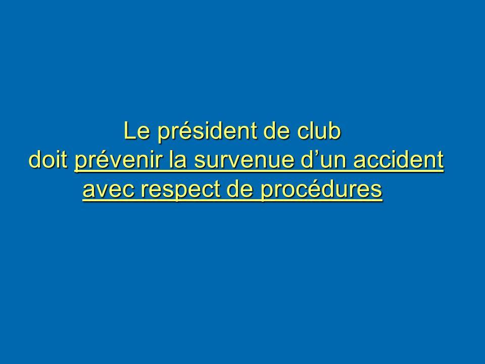 Le président de club doit prévenir la survenue d'un accident avec respect de procédures