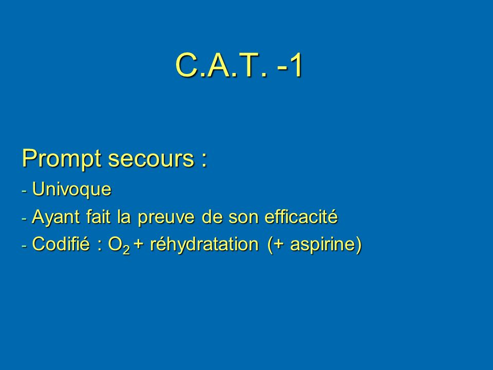 C.A.T. -1 Prompt secours : Univoque