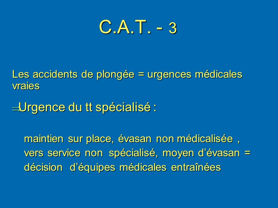 C.A.T. - 3 Urgence du tt spécialisé :
