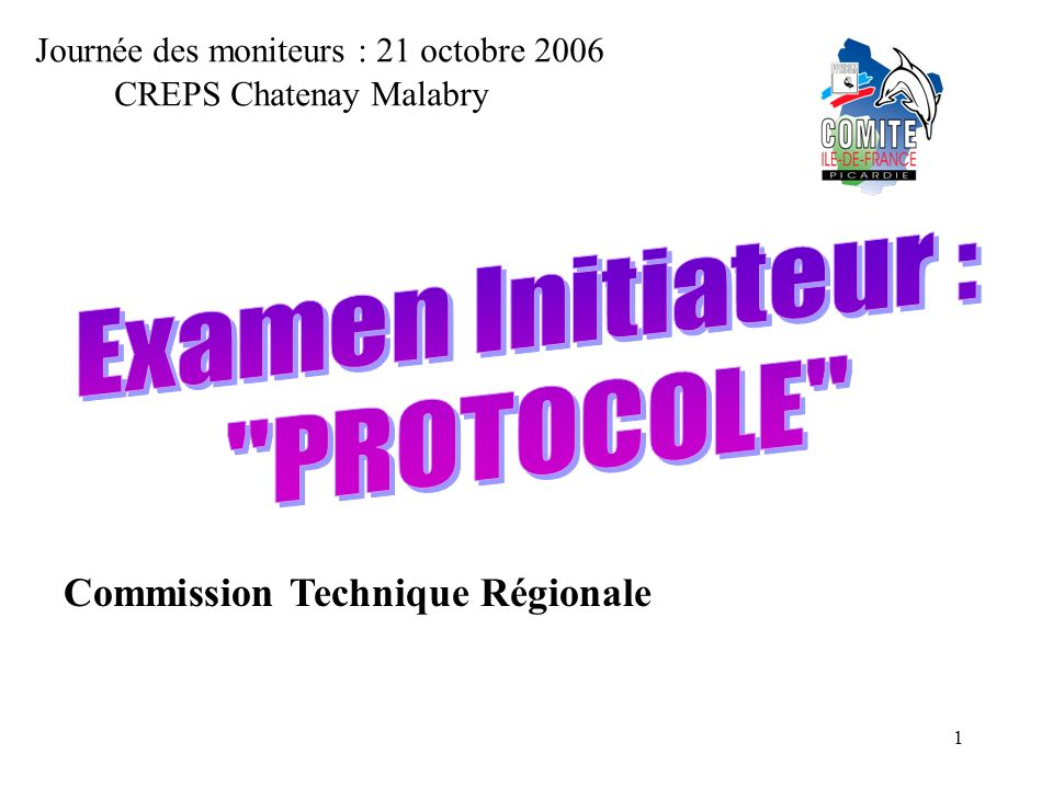 Examen Initiateur : PROTOCOLE Commission Technique Régionale