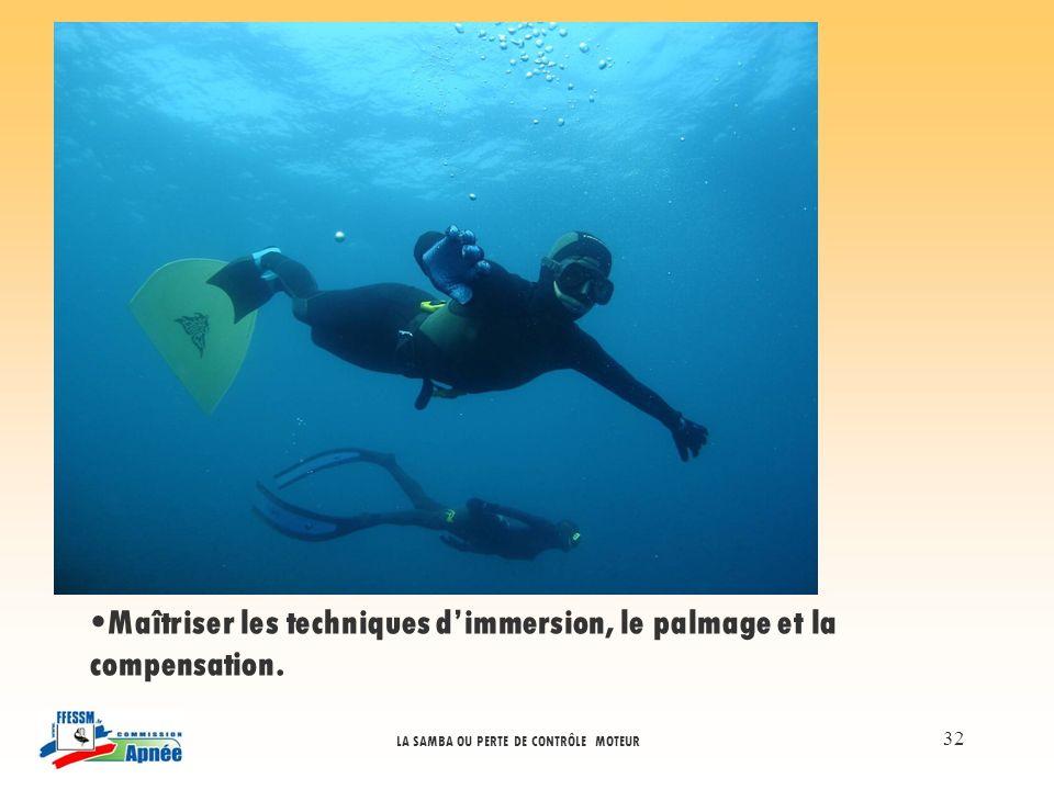 Maîtriser les techniques d'immersion, le palmage et la compensation.