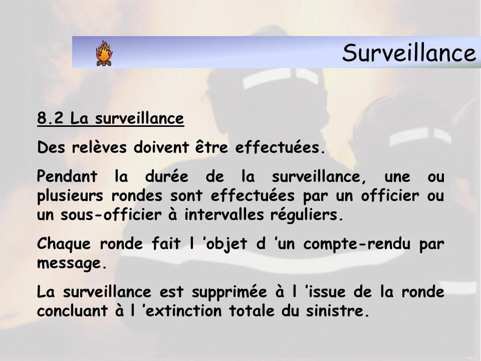 Surveillance 8.2 La surveillance Des relèves doivent être effectuées.