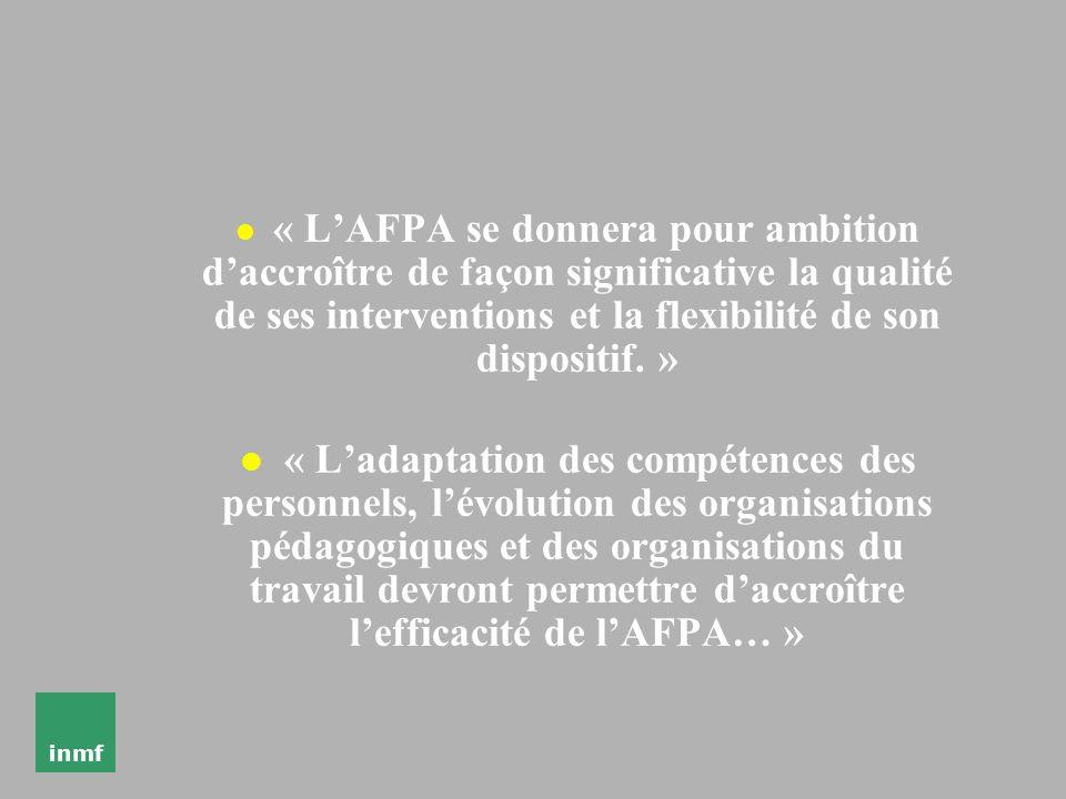« L'AFPA se donnera pour ambition d'accroître de façon significative la qualité de ses interventions et la flexibilité de son dispositif. »