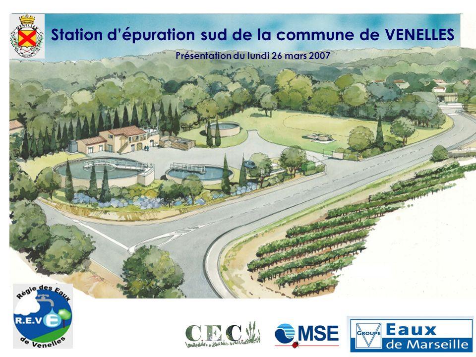 Station d'épuration sud de la commune de VENELLES Présentation du lundi 26 mars 2007