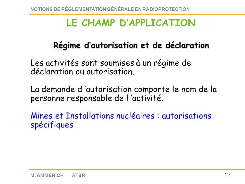 LE CHAMP D'APPLICATION Régime d'autorisation et de déclaration