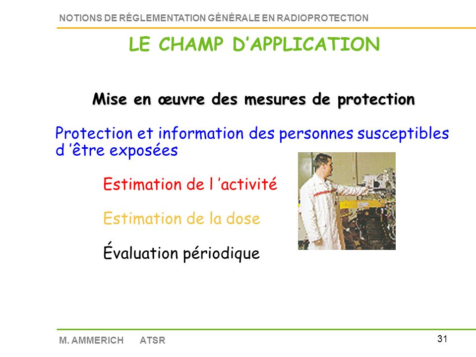 LE CHAMP D'APPLICATION Mise en œuvre des mesures de protection