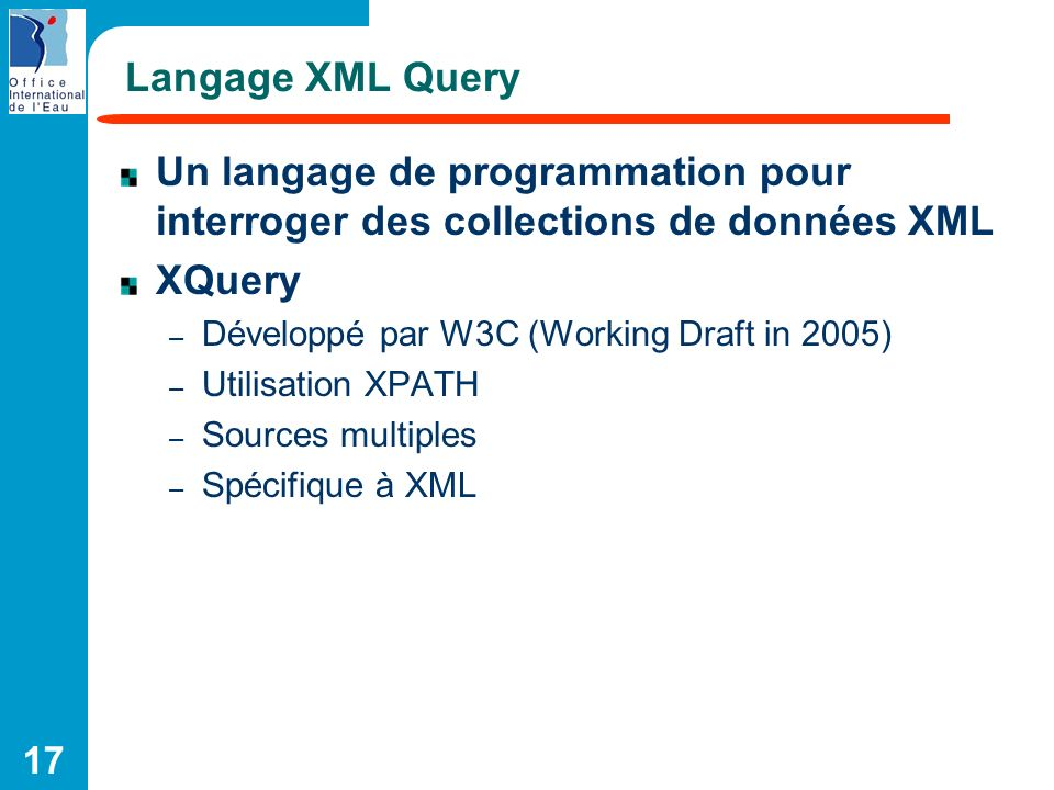 Langage XML Query Un langage de programmation pour interroger des collections de données XML. XQuery.