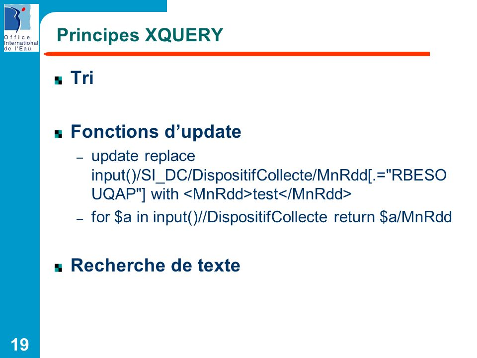 Principes XQUERY Tri Fonctions d'update Recherche de texte