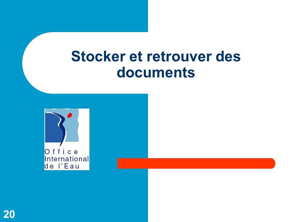 Stocker et retrouver des documents