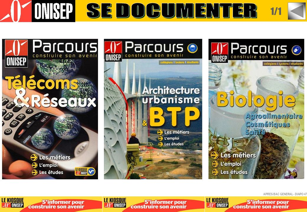 SE DOCUMENTER 1/1 APRES BAC GENERAL - DIAPO 47