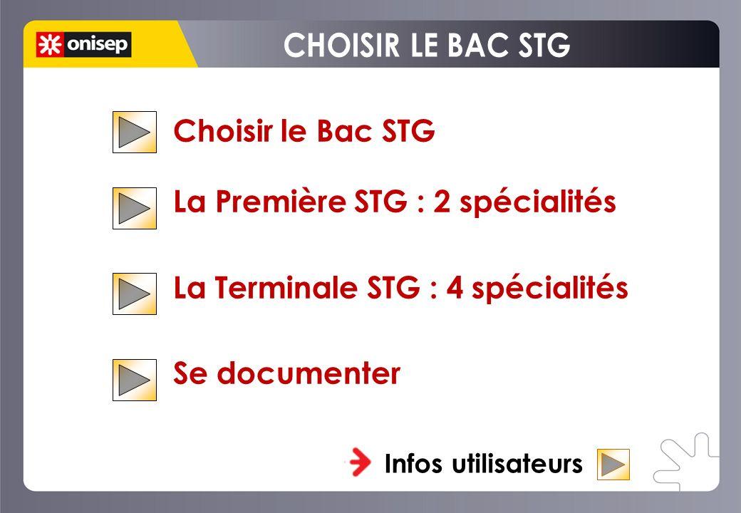 CHOISIR LE BAC STG Choisir le Bac STG La Première STG : 2 spécialités