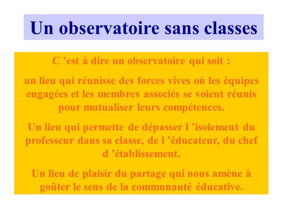 Un observatoire sans classes C 'est à dire un observatoire qui soit :