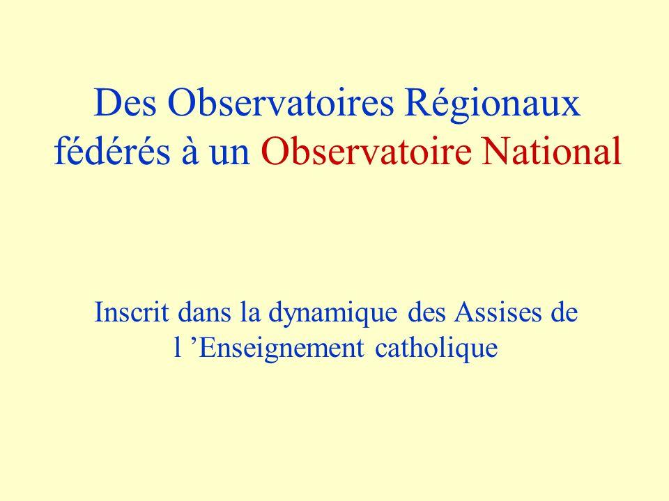 Des Observatoires Régionaux fédérés à un Observatoire National