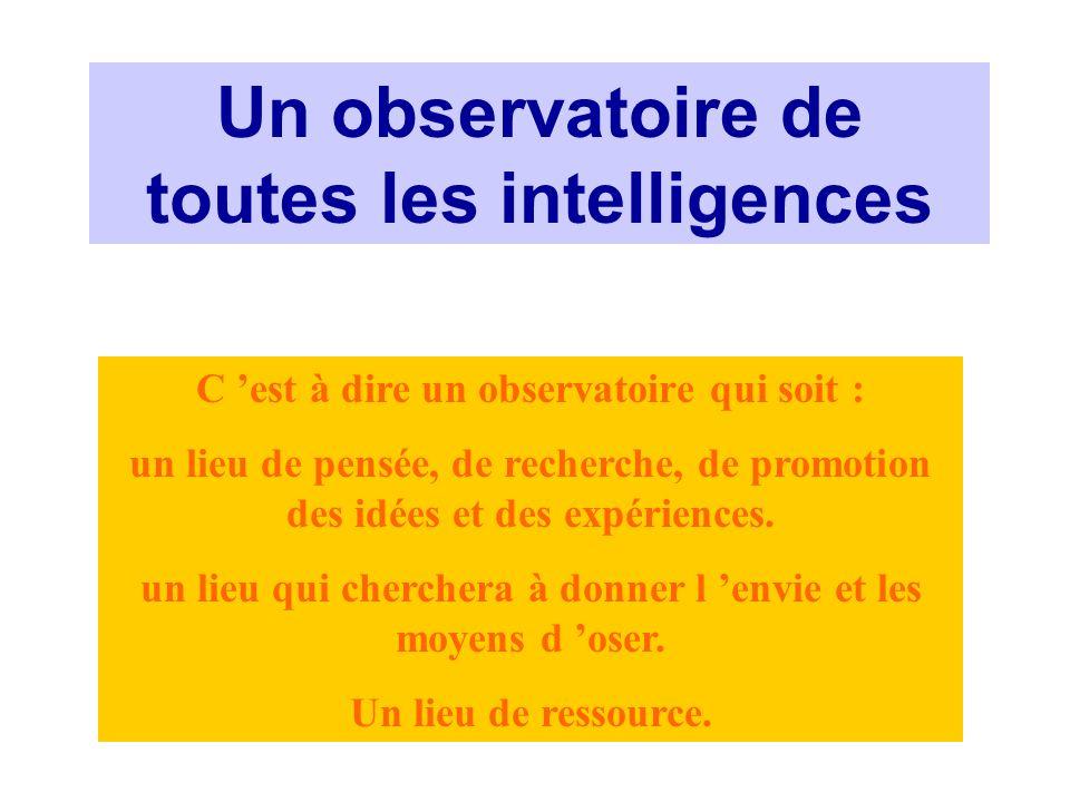 Un observatoire de toutes les intelligences