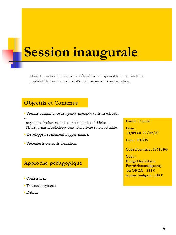 Session inaugurale Objectifs et Contenus Approche pédagogique
