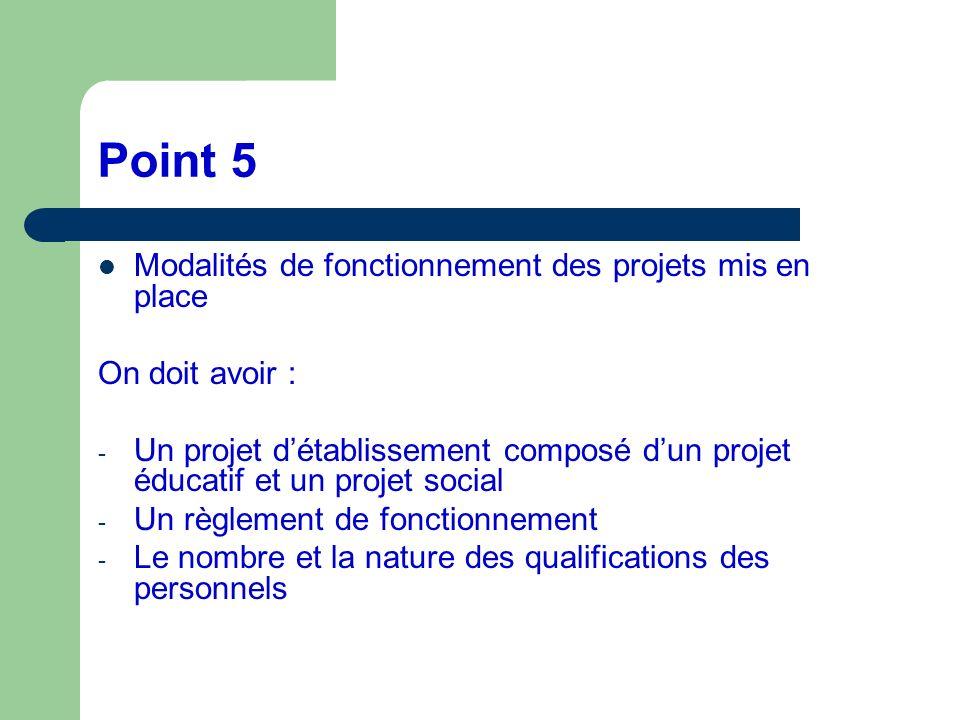 Point 5 Modalités de fonctionnement des projets mis en place