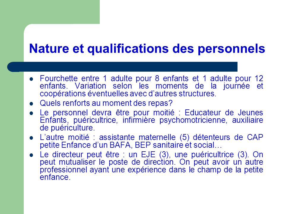 Nature et qualifications des personnels