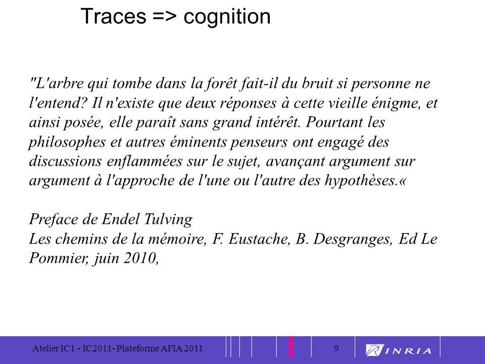 Traces => cognition