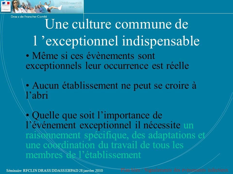 Une culture commune de l 'exceptionnel indispensable