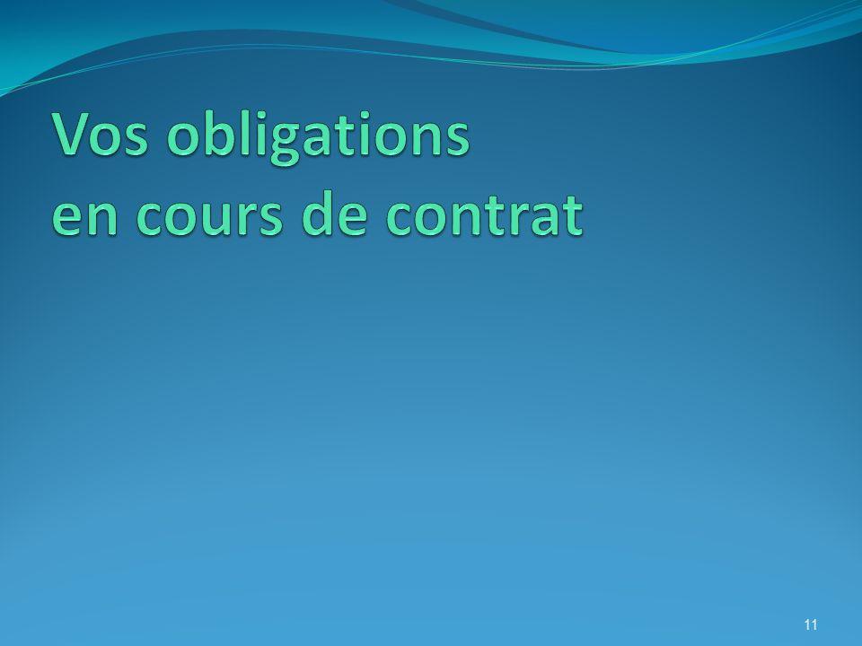 Vos obligations en cours de contrat