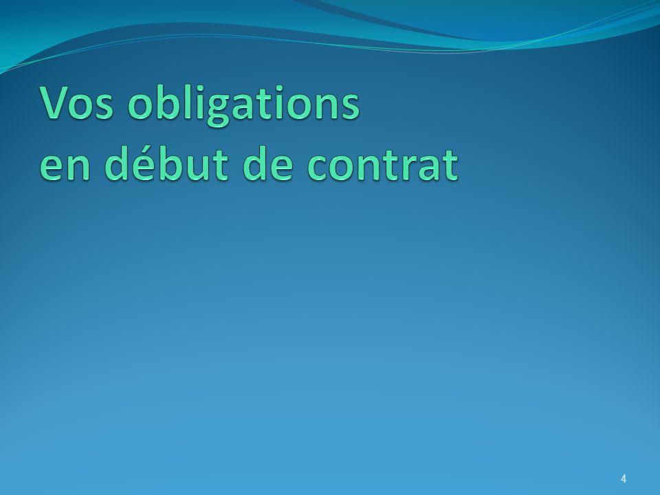 Vos obligations en début de contrat