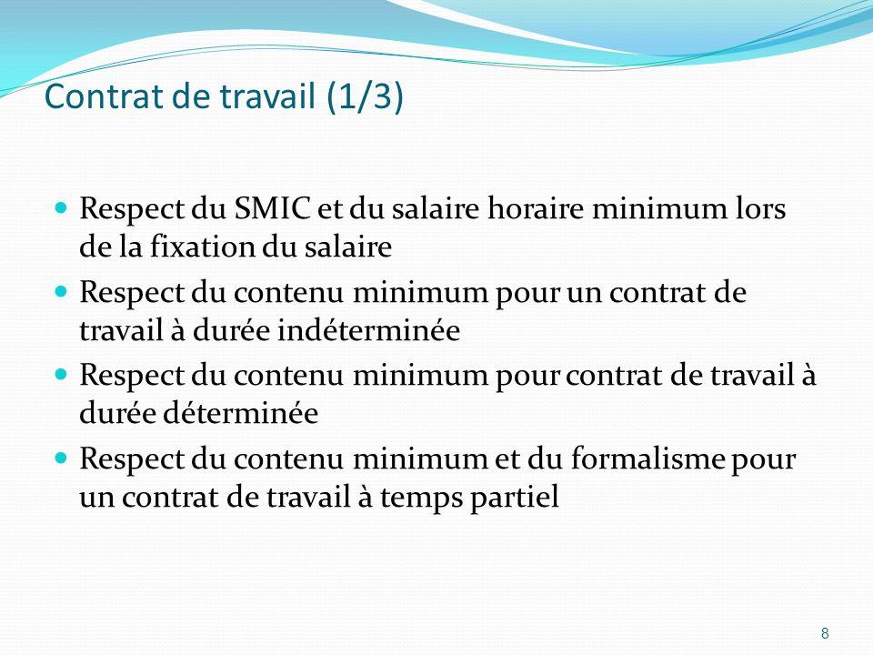 Contrat de travail (1/3) Respect du SMIC et du salaire horaire minimum lors de la fixation du salaire.